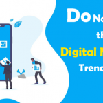 Do Not Ignore these Digital Marketing Trends in 2019